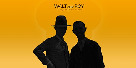 WALT AND ROY: A Magical Musical -  presented by Allen and Gray tickets