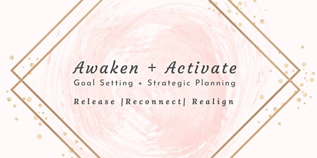 Awaken + Activate: Goal Setting & Strategic Planning Practice tickets