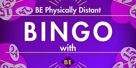 BE Physically Distant Bingo tickets