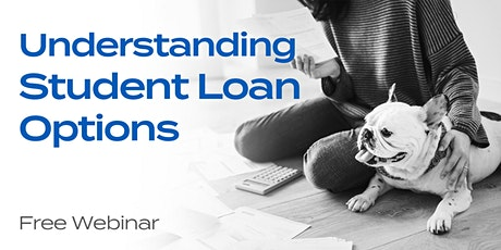 Understanding Student Loan Options – Strategies for Today and Tomorrow tickets