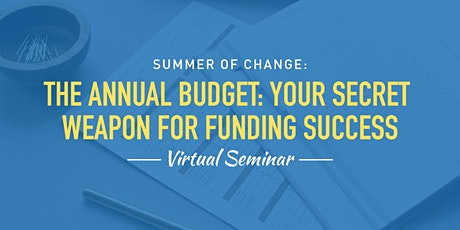 The Annual Budget: Your Secret Weapon for Funding Success tickets
