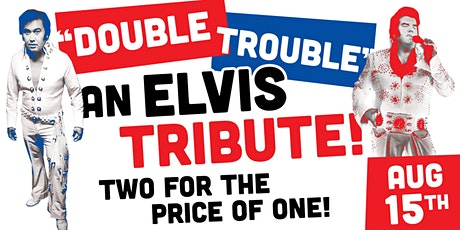"""""""Double Trouble"""" A Tribute to Elvis! tickets"""