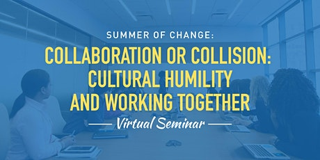 Collaboration or Collision: Cultural Humility and Working Together tickets