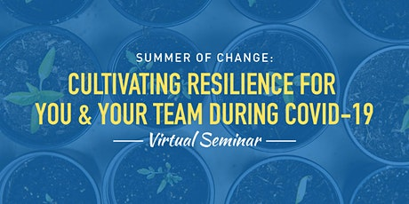 Cultivating Resilience for You and Your Team During COVID-19 tickets