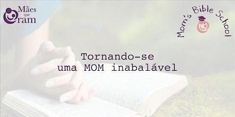 Mom's Bible School (Tornando-se uma Mom  Inabalável) tickets