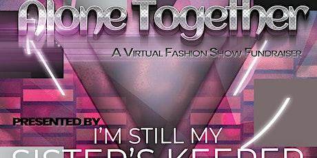 Alone Together Virtual Fashion Show tickets