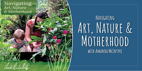 Navigating Art, Nature and Motherhood tickets