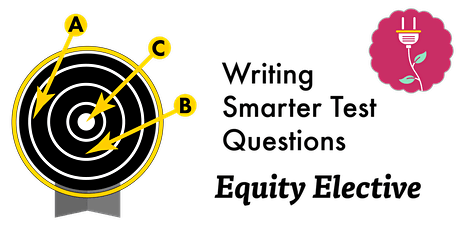Writing Smarter Test Questions (Webinar) tickets