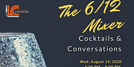 The 6/12 Mixer with Cocktails and Conversations tickets
