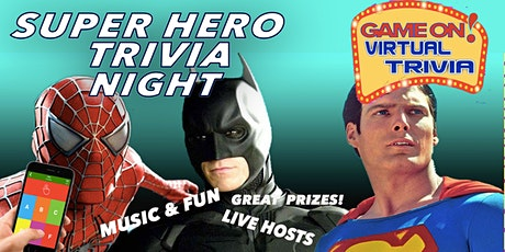 SUPER HERO TRIVIA  NIGHT  MARVEL/DC Play &  answer in real time   Prizes!!! tickets