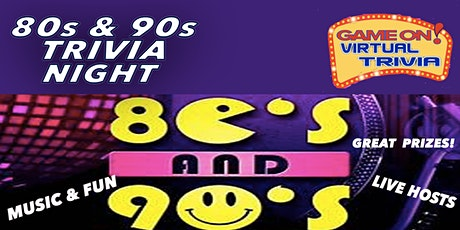80s & 90s  TRIVIA  NIGHT Music & Movies  Play &  answer in real time Prizes tickets