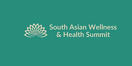 South Asian Wellness & Health Summit biglietti