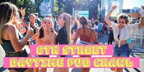 6th Street Daytime Pub Crawl tickets