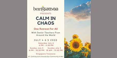 Calm in Chaos - One Retreat for All tickets