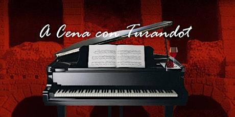 A Cena con / Dinner with 'Turandot' biglietti
