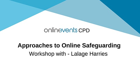 Approaches to Online Safeguarding - Lalage Harries tickets