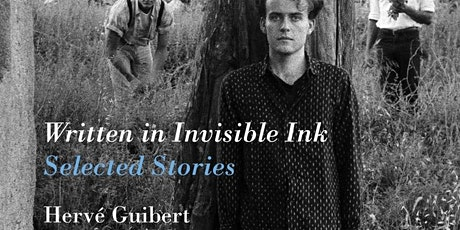 Written In Invisible Ink (Herve' Guibert)  Selected Stories -  Jeffrey Zuck tickets