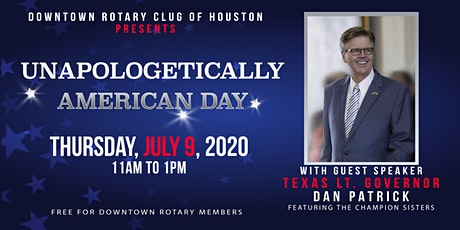 UNAPOLOGETICALLY AMERICAN DAY LUNCHEON WITH GUEST TX. LT. GOV. DAN PATRICK tickets
