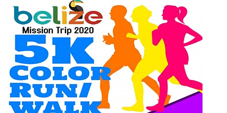Belize Mission Trip 2020 5k Color Run/Walk tickets