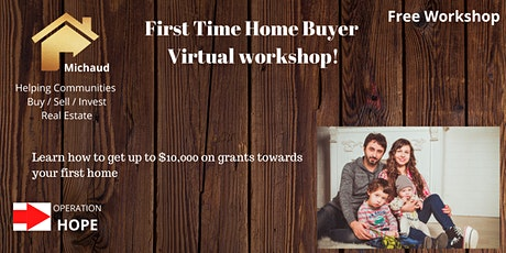 First Time Home Buyer Virtual Workshop! tickets