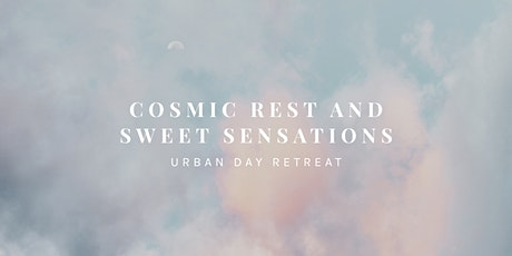 Cosmic Rest and Sweet Sensations - Urban Retreat // Berlin Tickets