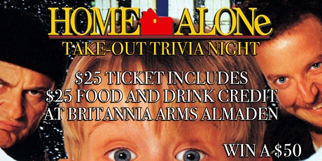 Home Alone Take-Out Trivia to benefit the Britannia Arms Almaden! tickets