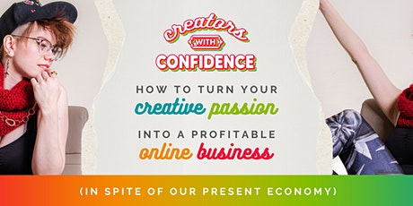 How to Turn Your Creative Passion into a Successful Online Business tickets