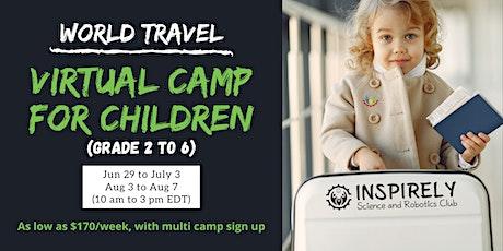 World Travel: Premier Virtual Summer Camp for Children: Grade 2 to 6 tickets