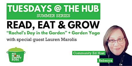"Tuesdays at the Hub:  ""Rachel's Day in the Garden"" + Garden Yoga tickets"