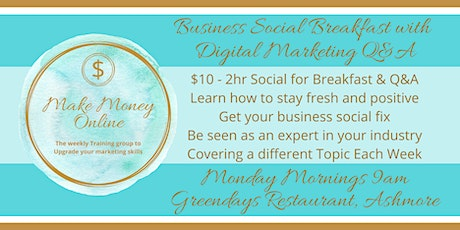 Business Social Breakfast with Digital Marketing Q&A. Making Money Online tickets