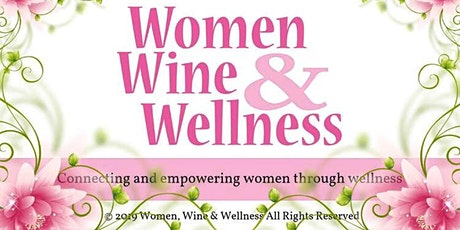 Women Wine and Wellness Networking Event tickets