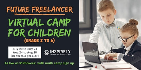 Future Freelancers: Premier Virtual Summer Camp for Children: Grade 2 to 6 tickets