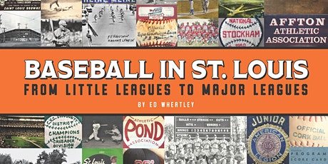 St. Louis Baseball: From Little League to Major Leagues - An Author Event tickets