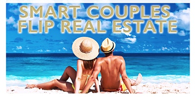 Smart+Couples+FLIP+HOUSES+PART+TIME%2C+an++Intr