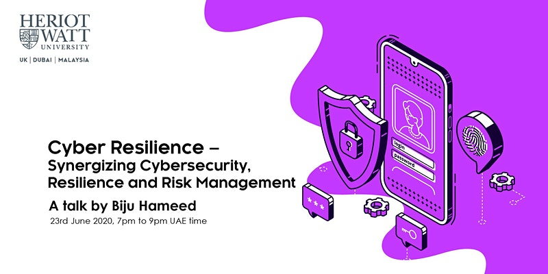 Webinar: Cyber Resilience - Synergizing Cybersecurity, Resilience and Risk Management