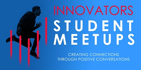 INNOVATORS - STUDENT VIRTUAL CHATS tickets