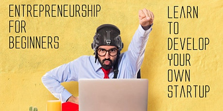 Entrepreneurship for Beginners - Startup | Entrepreneur Hackathon Webinar billets