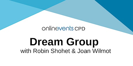 Dream Group - Robin Shohet & Joan Wilmot tickets
