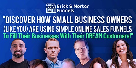 Brick and Mortar Funnels Summit - How To Shift Your Business Online tickets