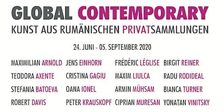 GLOBAL CONTEMPORARY - Kunst aus rumänischen Privatsammlungen Tickets