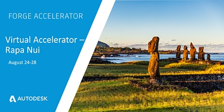 Autodesk Virtual Forge Accelerator, Rapa Nui (August 24th-28th, 2020) tickets