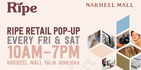 Ripe Retail Pop-up Nakheel Mall tickets