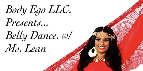 Body Ego Belly Dance with Ms. Lean tickets