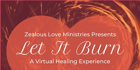 """""""Let It Burn!""""  A Virtual Healing Experience tickets"""