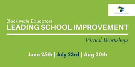 Black Male Educators Leading School Improvement - Virtual Workshop #2 tickets