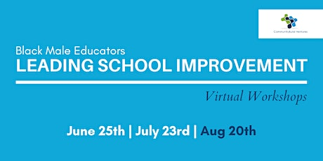 Black Male Educators Leading School Improvement - Virtual Workshop #3 tickets