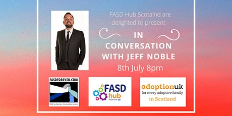 In Conversation with Jeff Noble from FASD Forever.com tickets