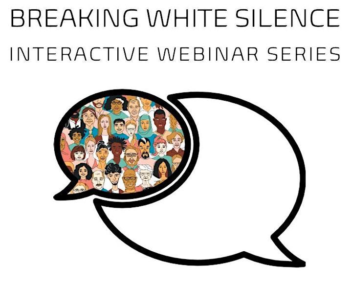 Breaking White Silence: Interactive Webinar Series image