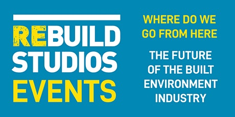 WHERE DO WE GO FROM HERE - The future of the built environment industry tickets