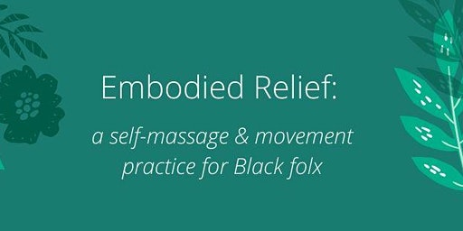 Embodied Relief: Intro to Self-Massage
